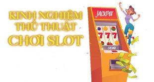 Kinh nghiệm chơi slot dễ thắng